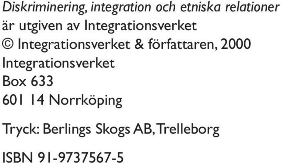 författaren, 2000 Integrationsverket Box 633 601 14