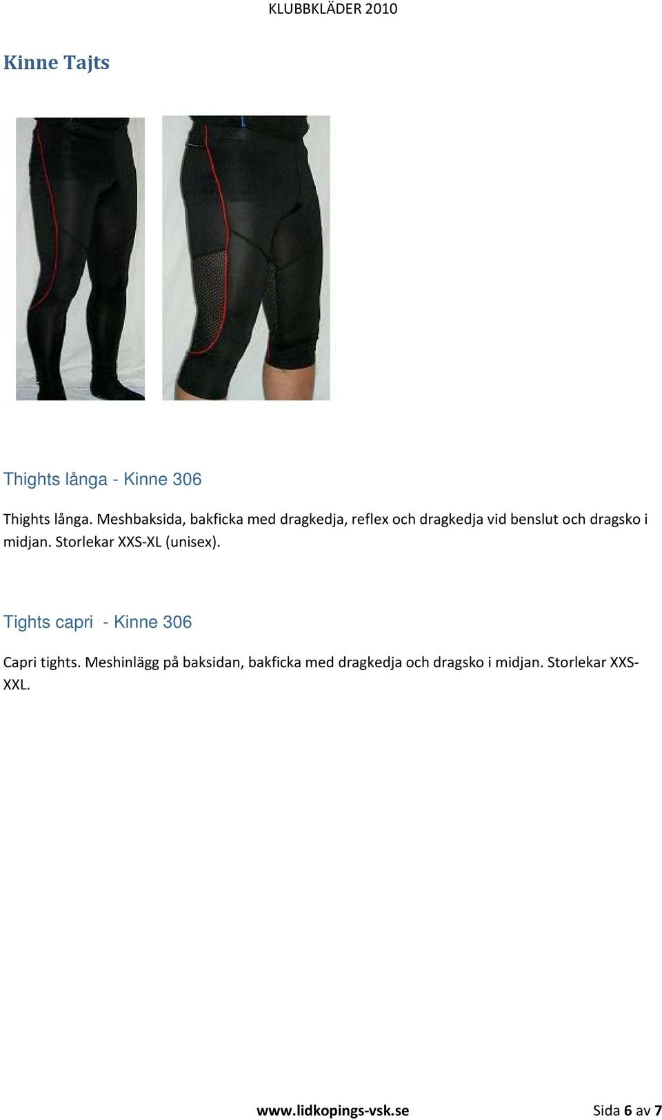 midjan. Storlekar XXS-XL (unisex). Tights capri - Kinne 306 Capri tights.