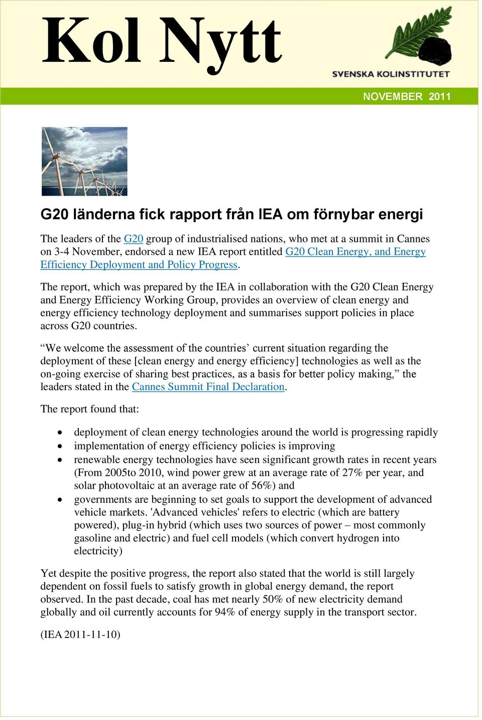 The report, which was prepared by the IEA in collaboration with the G20 Clean Energy and Energy Efficiency Working Group, provides an overview of clean energy and energy efficiency technology