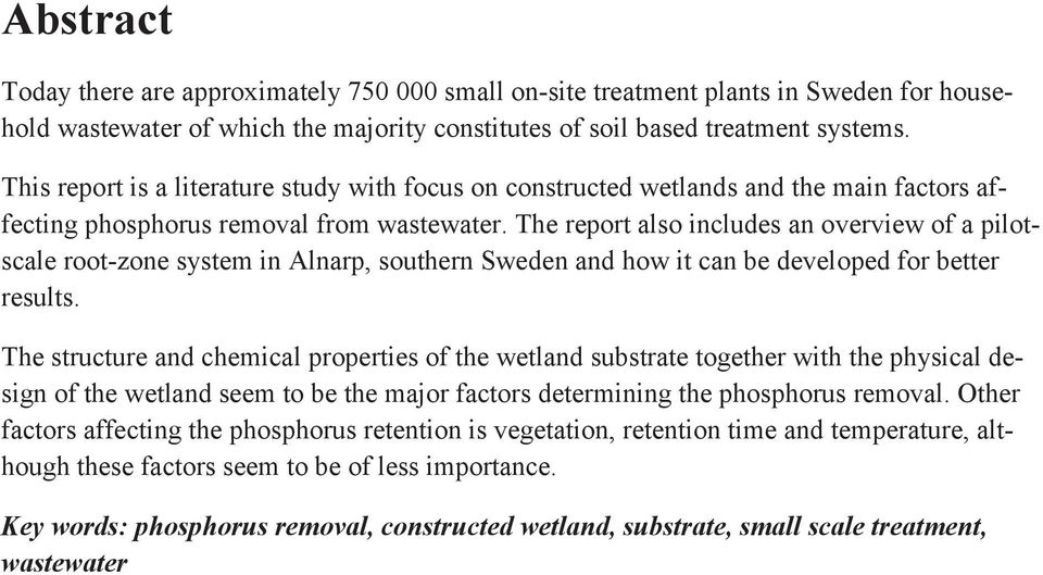 The report also includes an overview of a pilotscale root-zone system in Alnarp, southern Sweden and how it can be developed for better results.