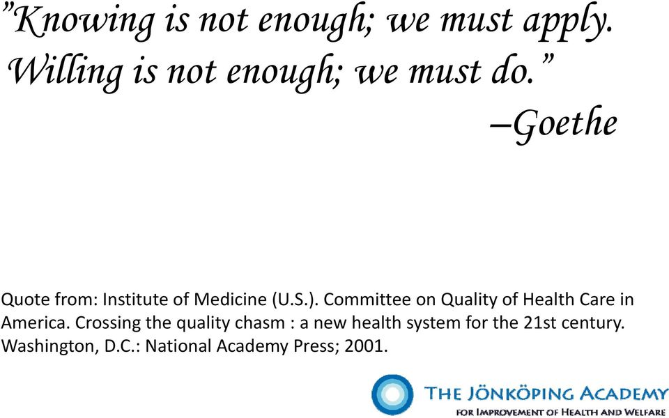 Committee on Quality of Health Care in America.