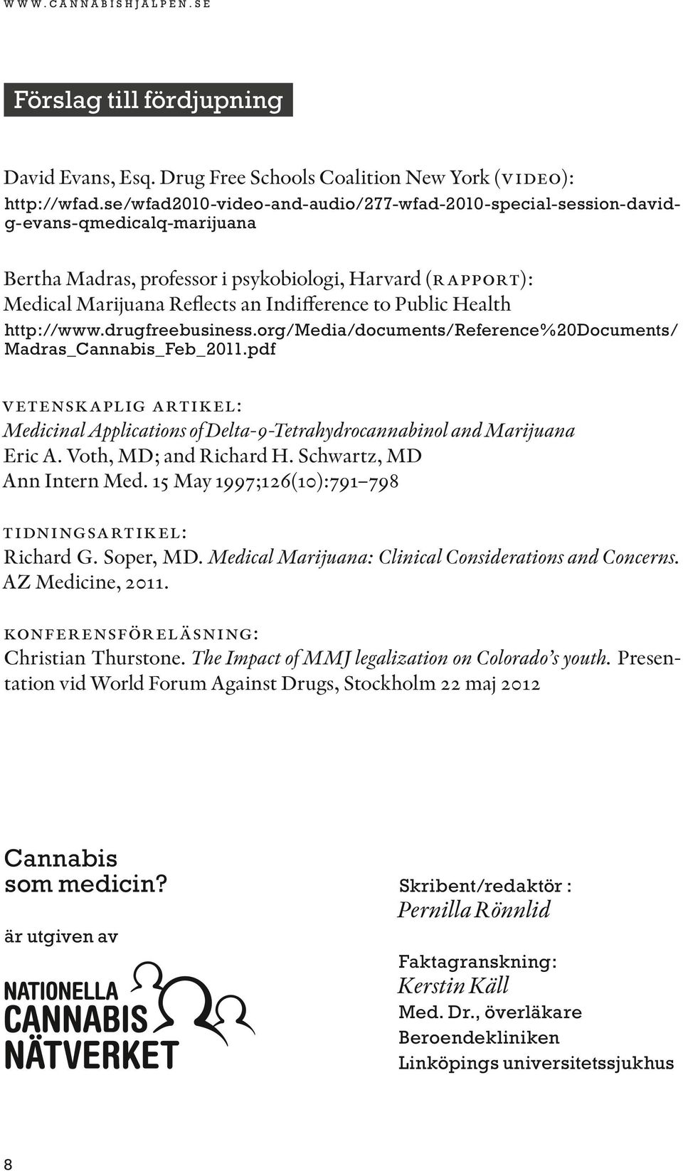 Public Health http://www.drugfreebusiness.org/media/documents/reference%20documents/ Madras_Cannabis_Feb_2011.