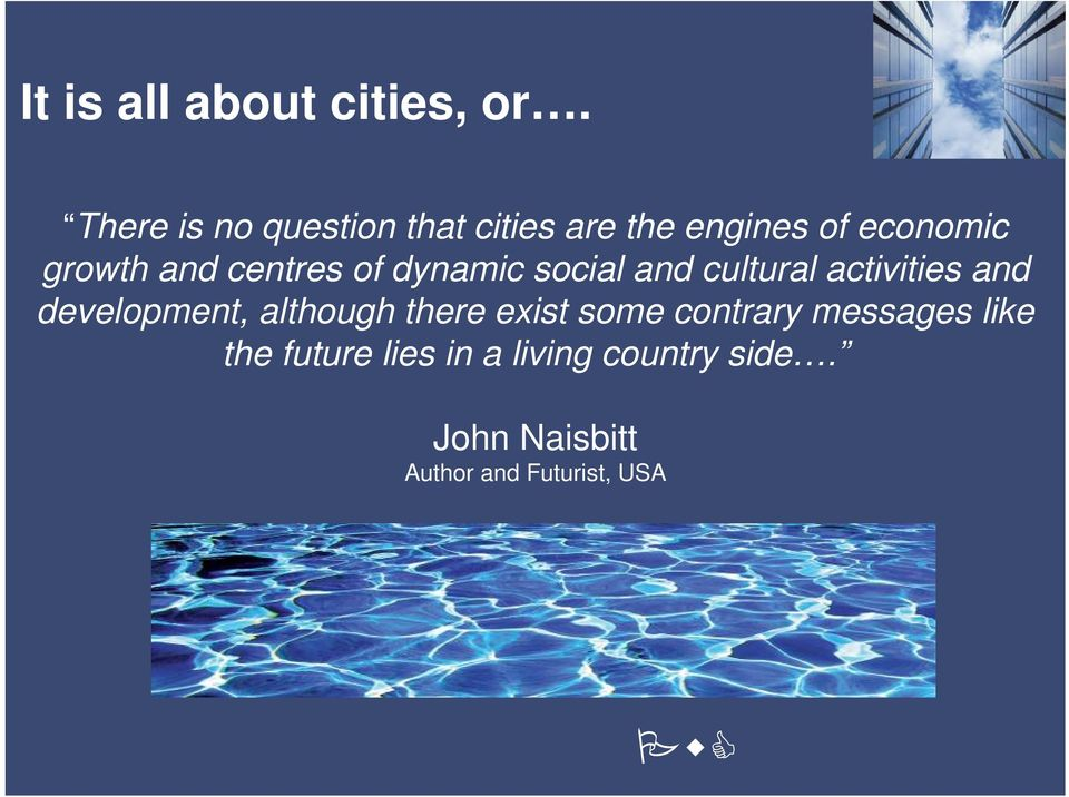 centres of dynamic social and cultural activities and development,