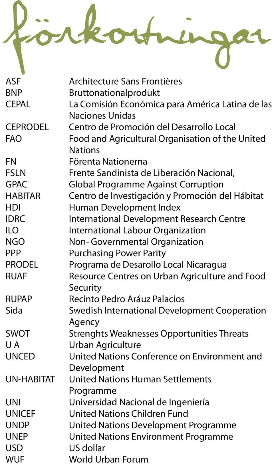 Nationerna Frente Sandinista de Liberación Nacional, Global Programme Against Corruption Centro de Investigación y Promoción del Hábitat Human Development Index International Development Research