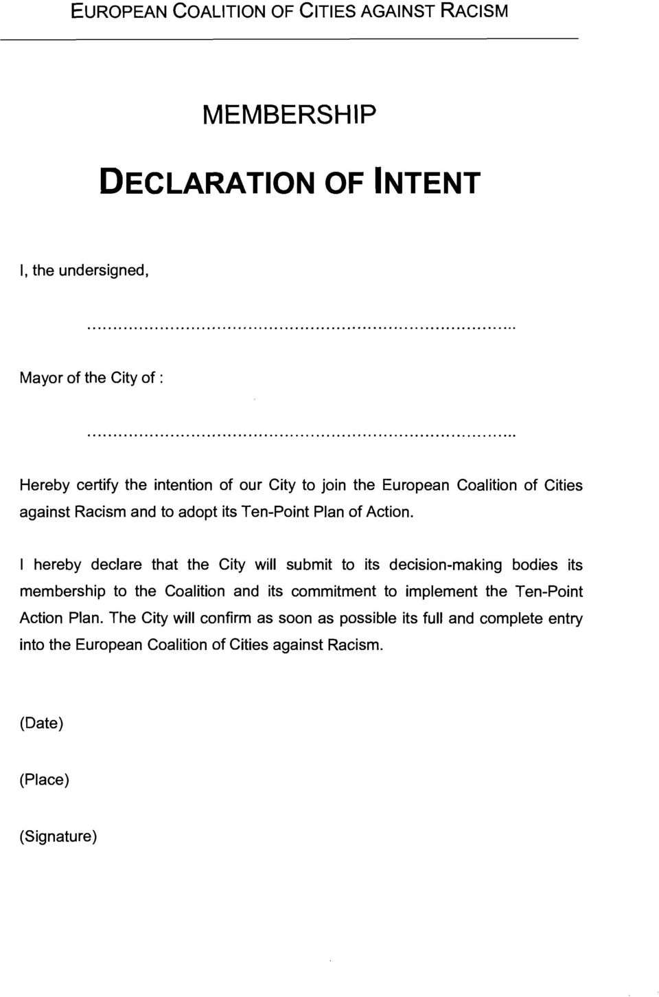 I hereby declare that the City will submit to its decision-making bodies its membership to the Coalition and its commitment to implement the