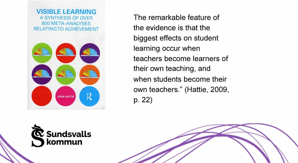 teachers become learners of their own teaching, and
