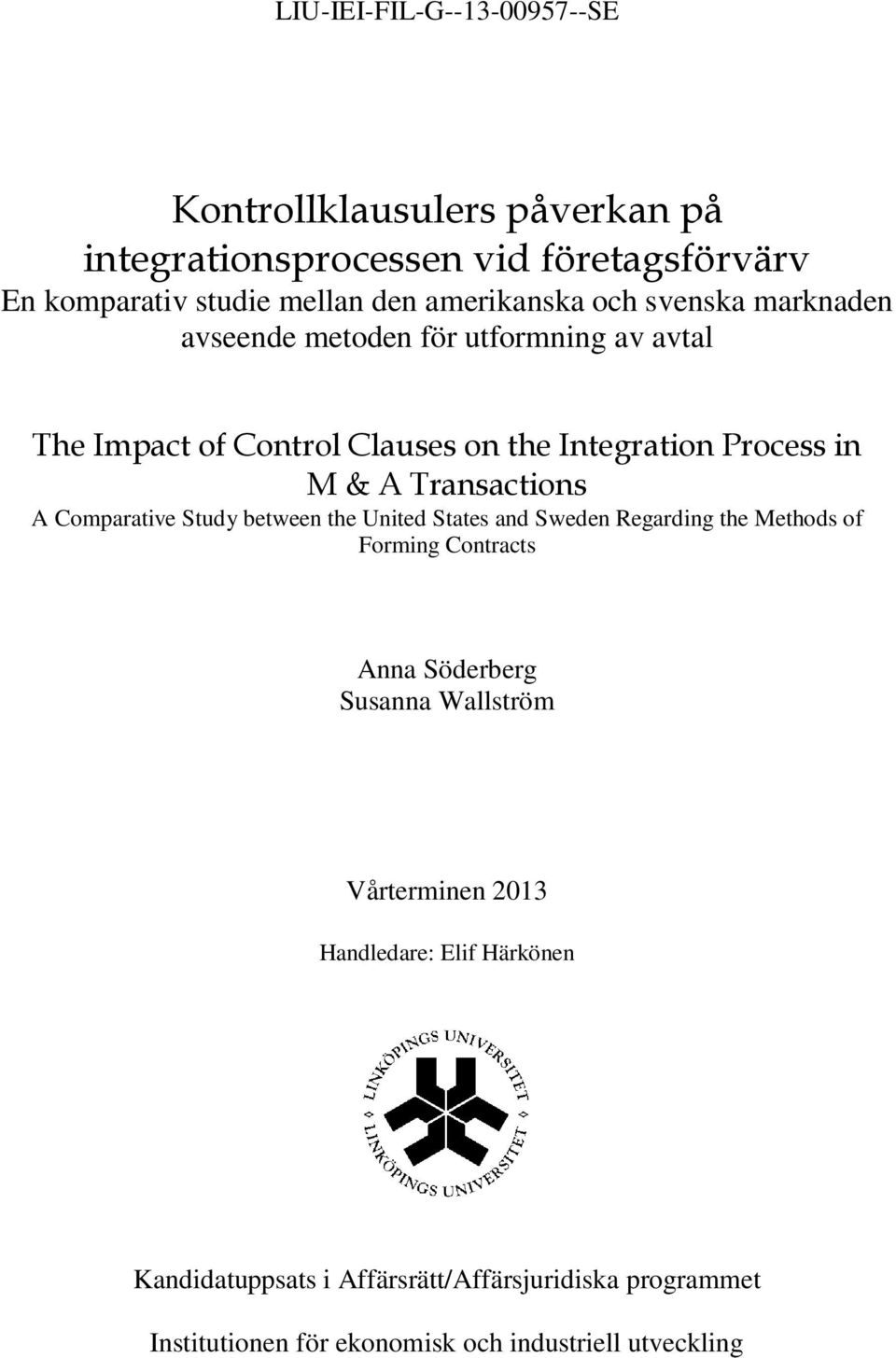 Transactions A Comparative Study between the United States and Sweden Regarding the Methods of Forming Contracts Anna Söderberg Susanna