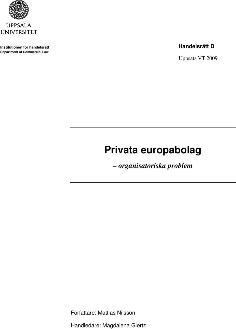 Privata europabolag organisatoriska problem