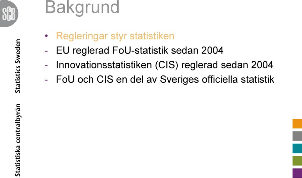 Innovationsstatistiken (CIS) reglerad sedan