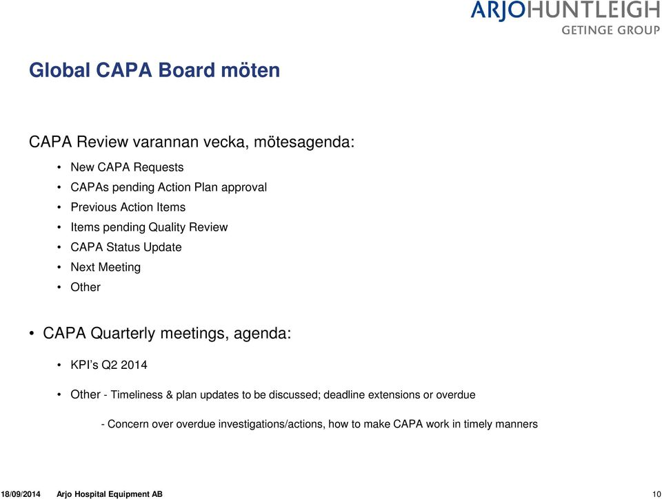 meetings, agenda: KPI s Q2 2014 Other - Timeliness & plan updates to be discussed; deadline extensions or overdue -