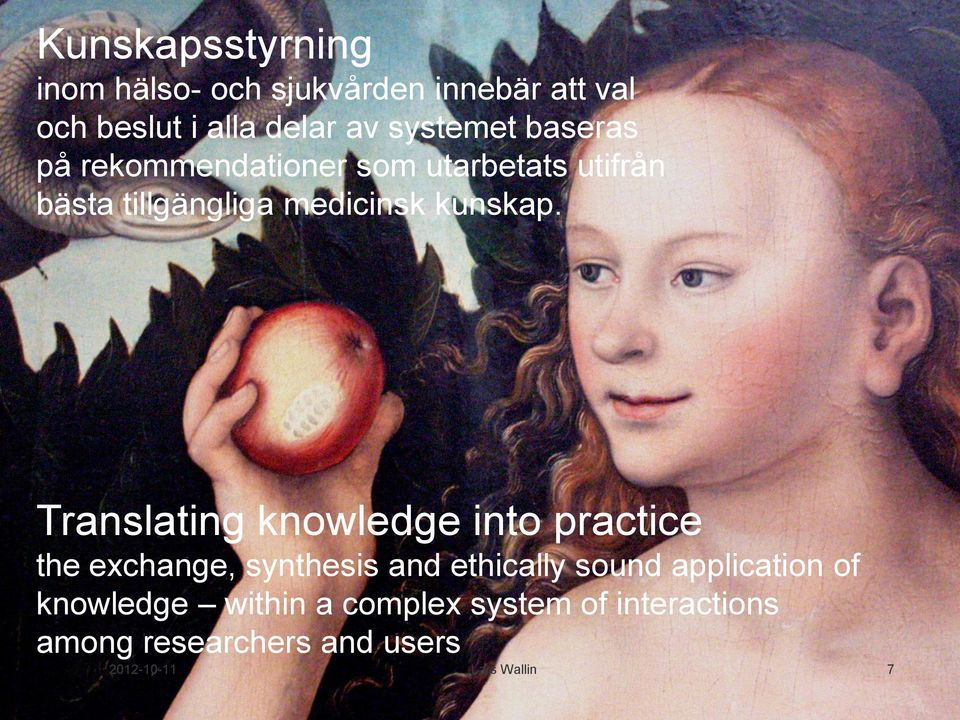 Translating knowledge into practice the exchange, synthesis and ethically sound application of