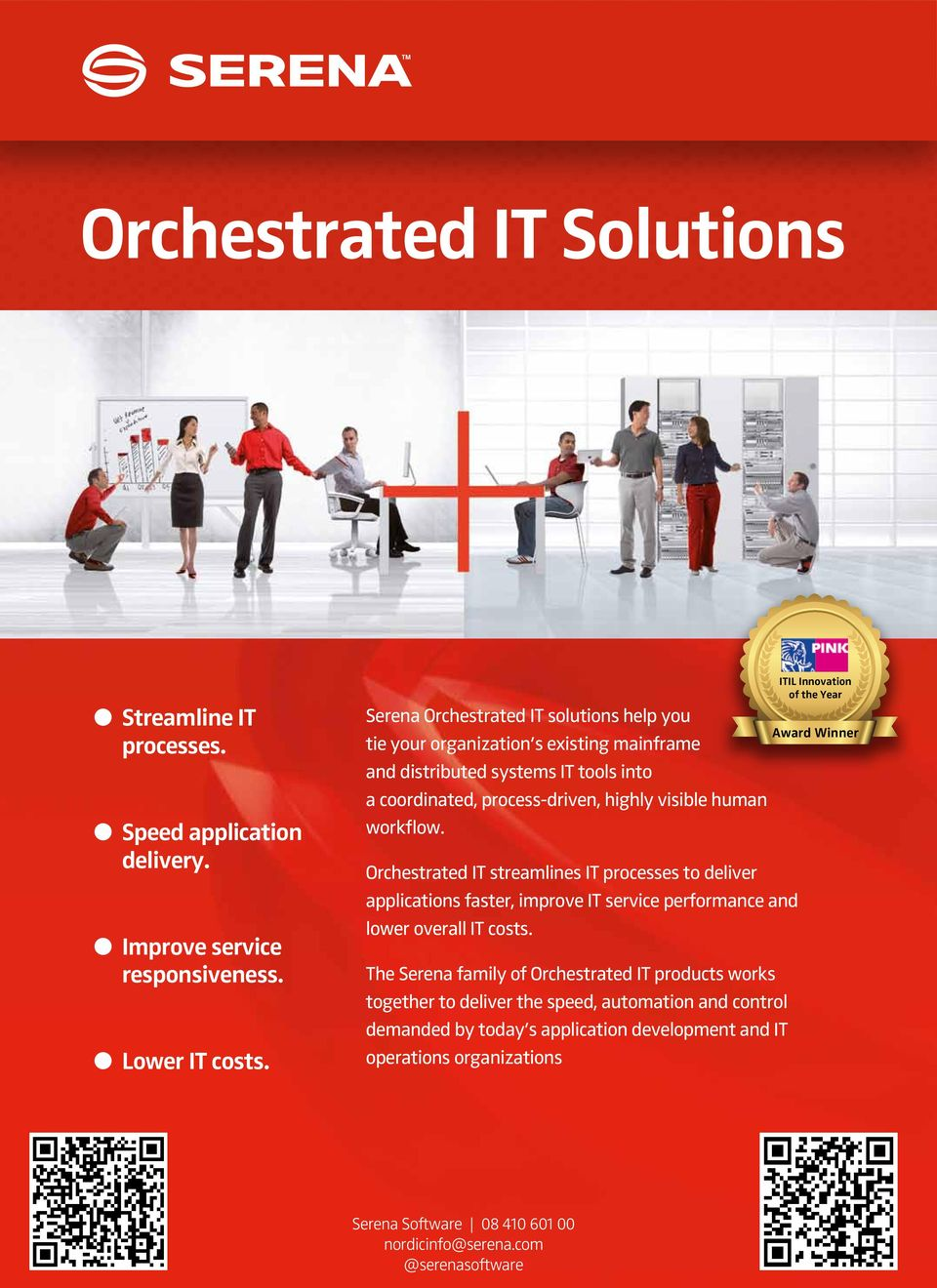 Orchestrated IT streamlines IT processes to deliver applications faster, improve IT service performance and lower overall IT costs.