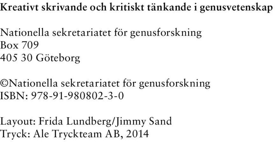 genusforskning ISBN: 978-91-980802-3-0 Layout: