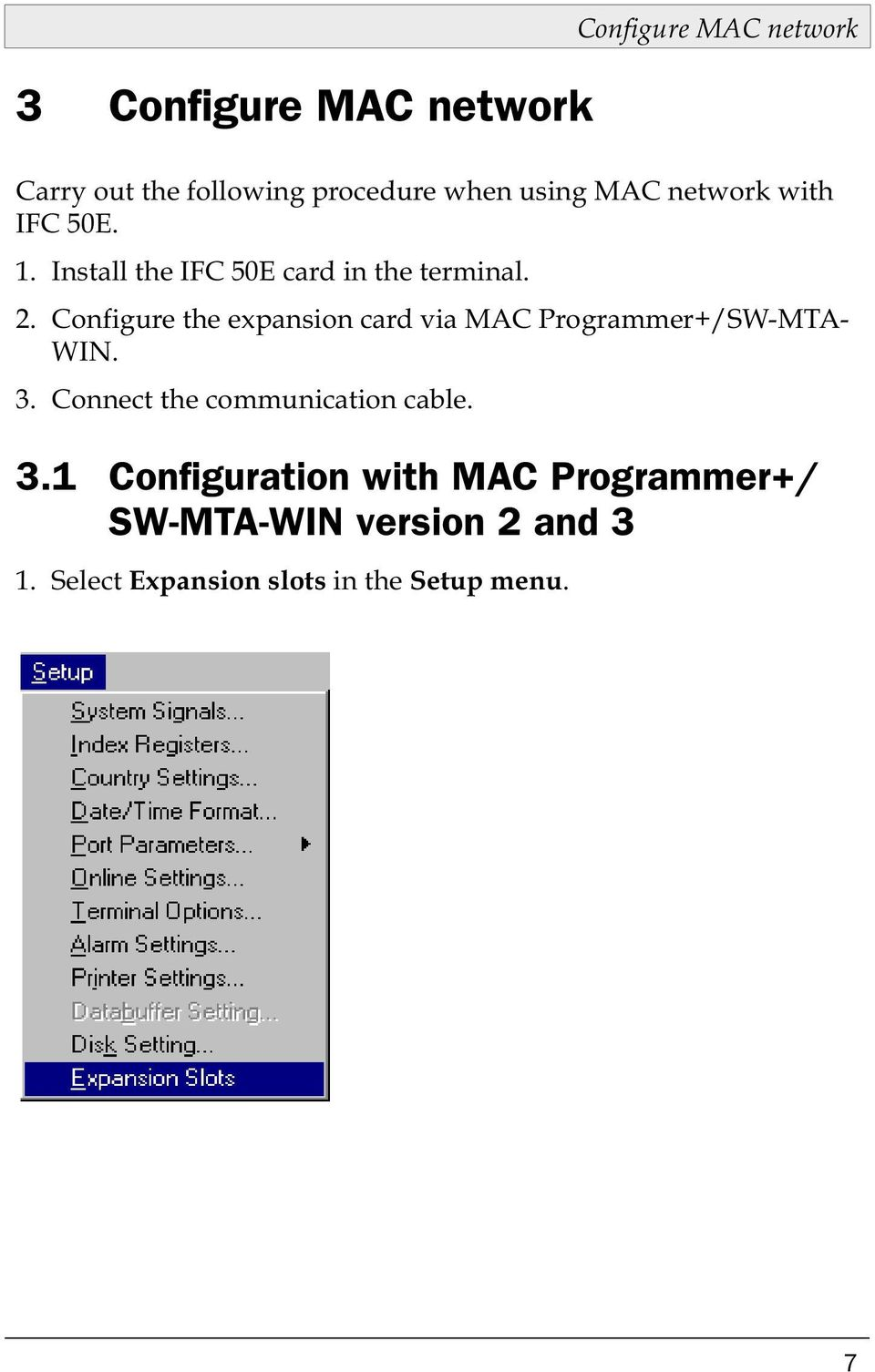 Configure the expansion card via MAC Programmer+/SW-MTA- WIN. 3.