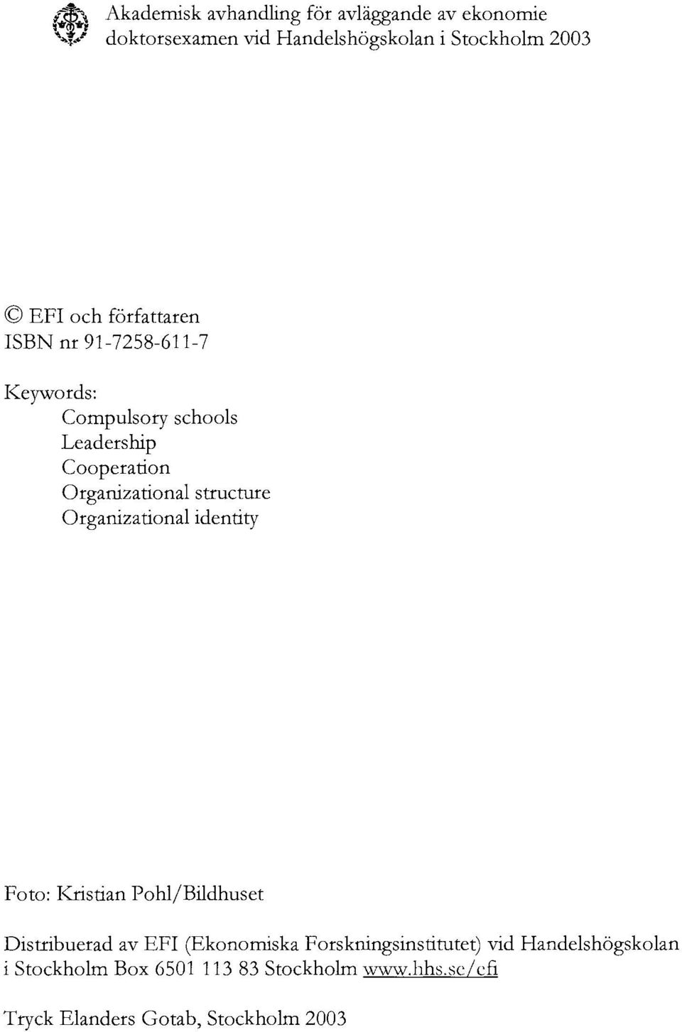 Compulsory schools Leadership Cooperation Organizational structure Organizational identity Foto: I<ristian