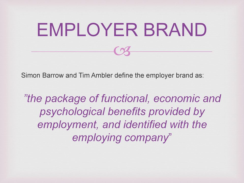 economic and psychological benefits provided by
