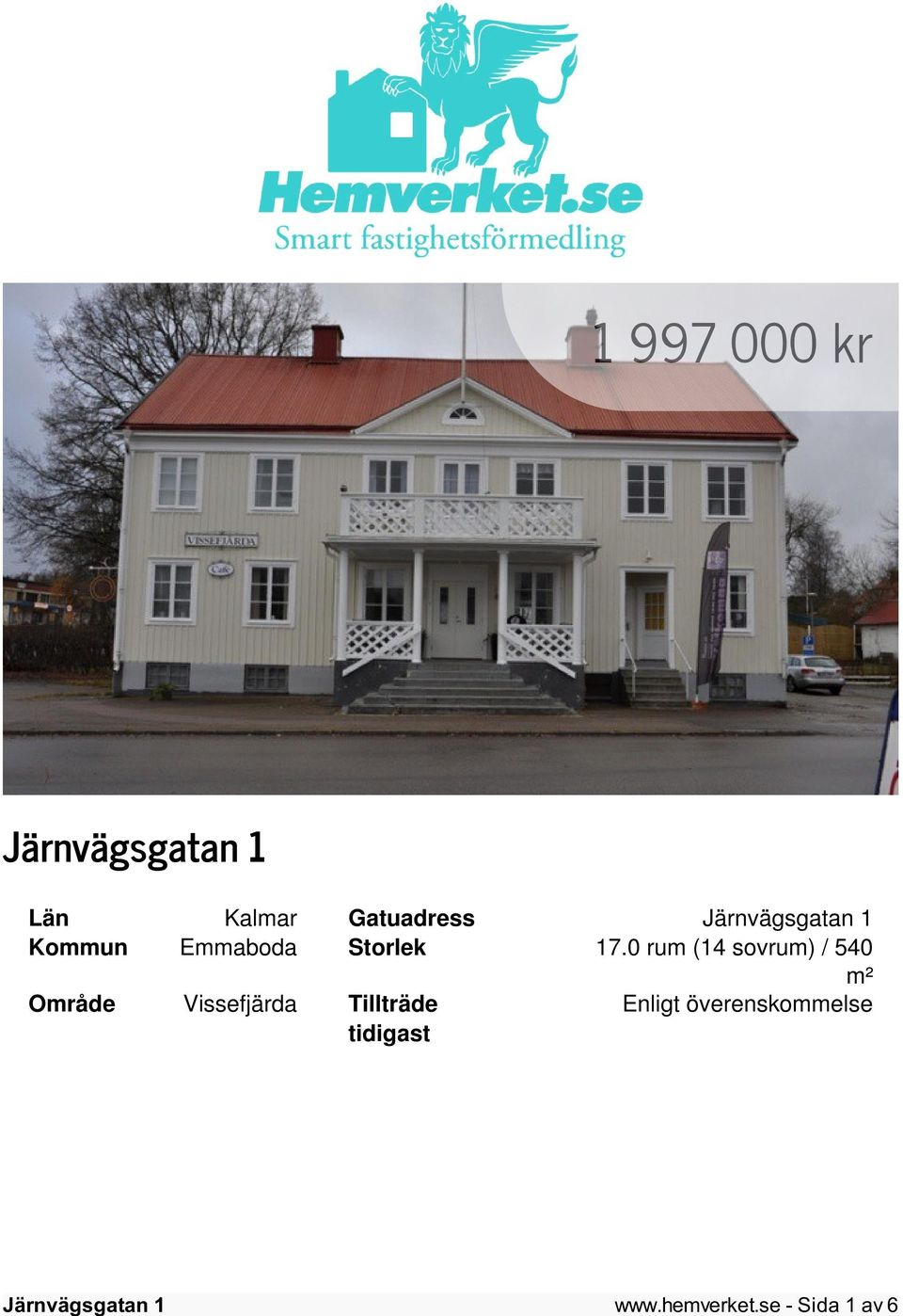0 rum (14 sovrum) / 540 m² Område