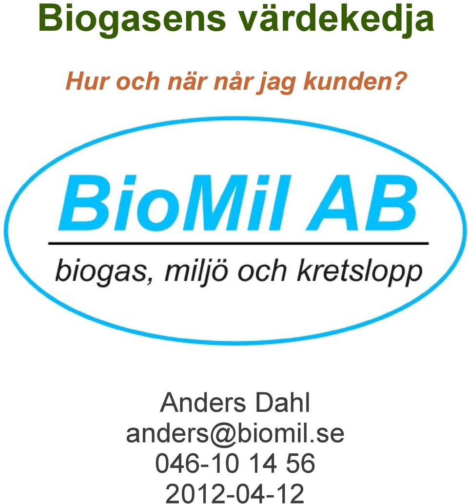 kunden? anders@biomil.
