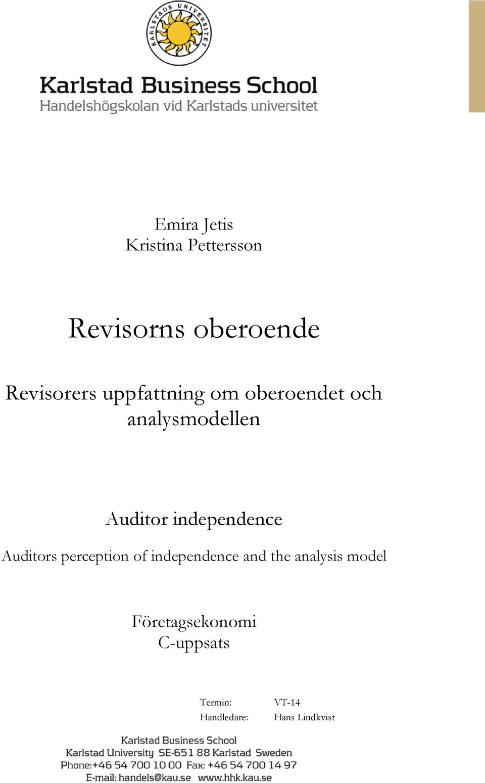 independence Auditors perception of independence and the