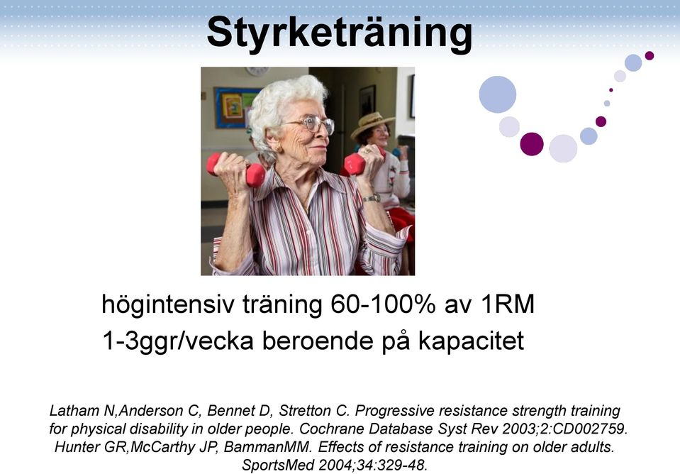 Progressive resistance strength training for physical disability in older people.
