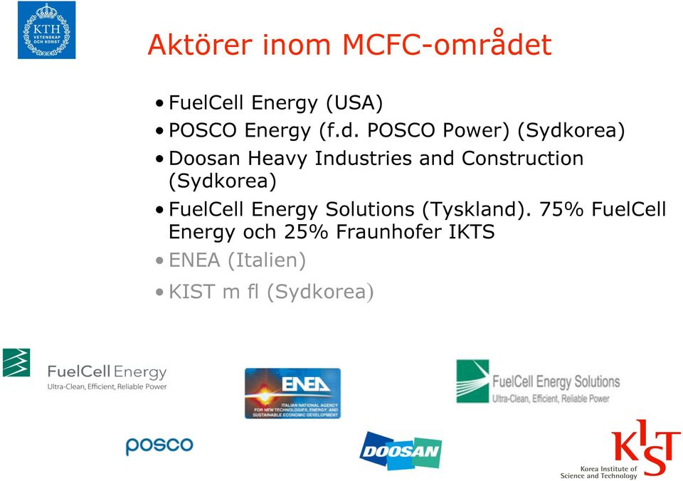 Construction (Sydkorea) FuelCell Energy Solutions (Tyskland).