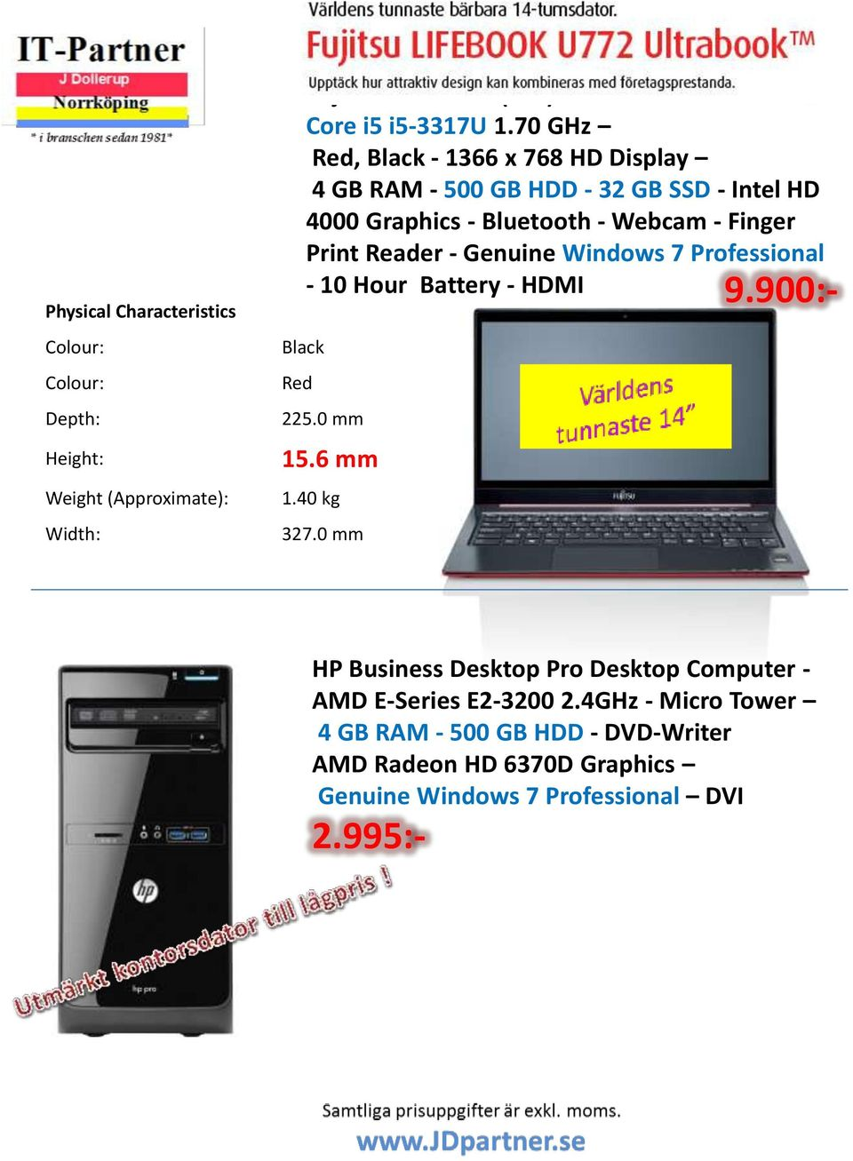 Genuine Windows 7 Professional - 10 Hour Battery - HDMI Black Red 225.0 mm 15.6 mm 1.40 kg 327.0 mm 9.