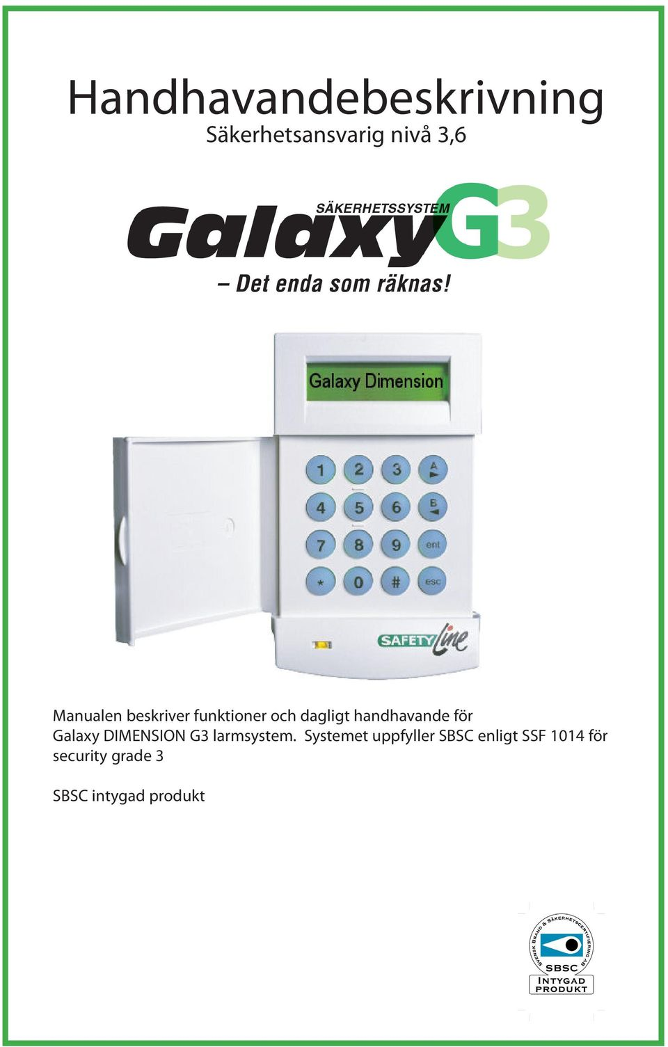 för Galaxy DIMENSION G3 larmsystem.