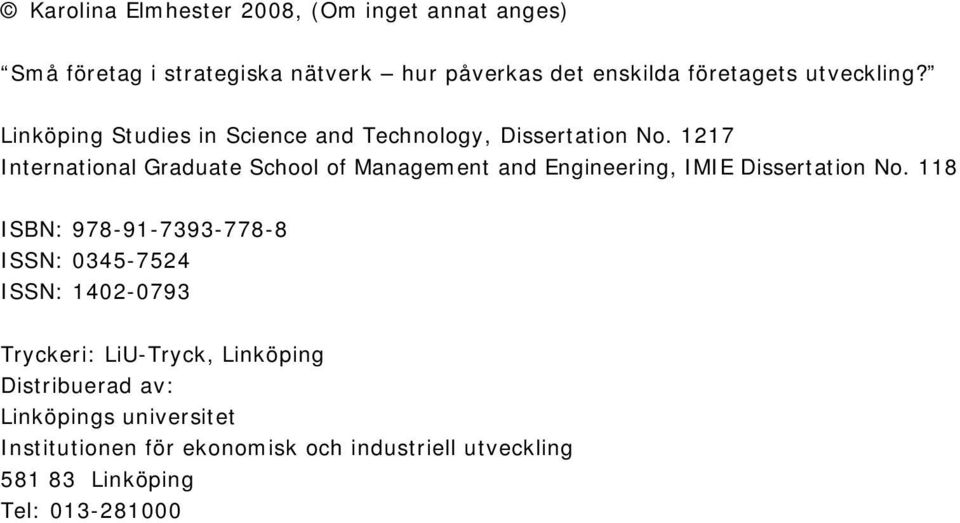 1217 International Graduate School of Management and Engineering, IMIE Dissertation No.