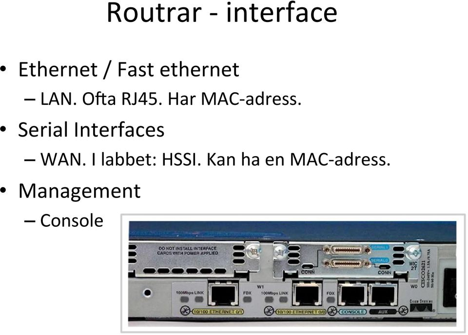 Serial Interfaces WAN. I labbet: HSSI.