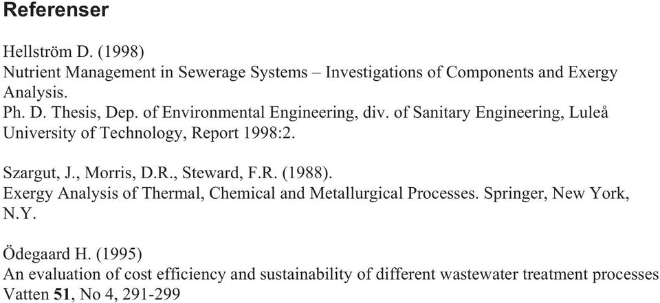 R. (1988). Exergy Analysis of Thermal, Chemical and Metallurgical Processes. Springer, New York, N.Y. Ödegaard H.