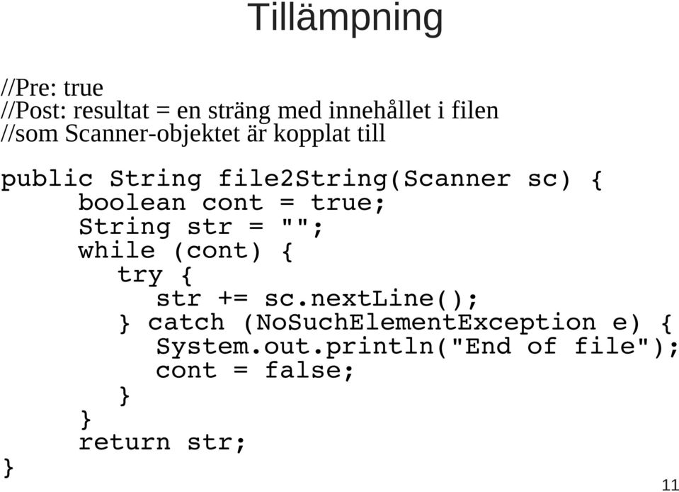 "cont = true; String str = """"; while (cont) { try { str += sc."