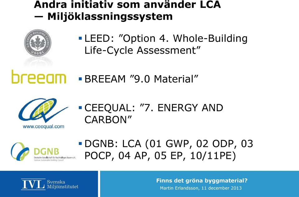 Whole-Building Life-Cycle Assessment BREEAM 9.