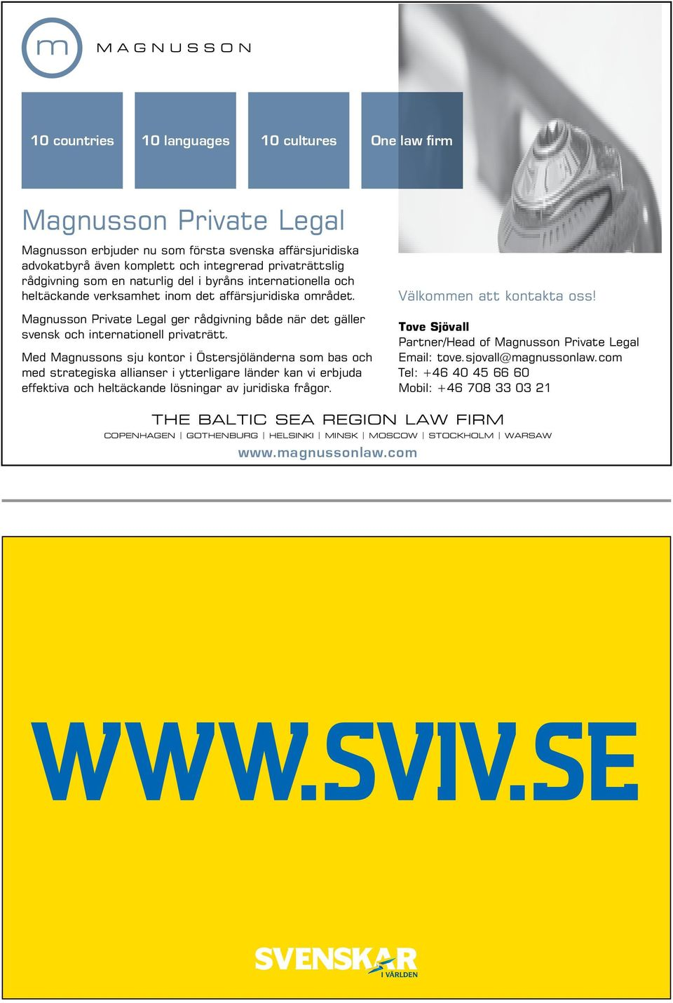 Magnusson Private Legal ger rˆdgivning bˆde när det gäller svensk och internationell privaträtt.