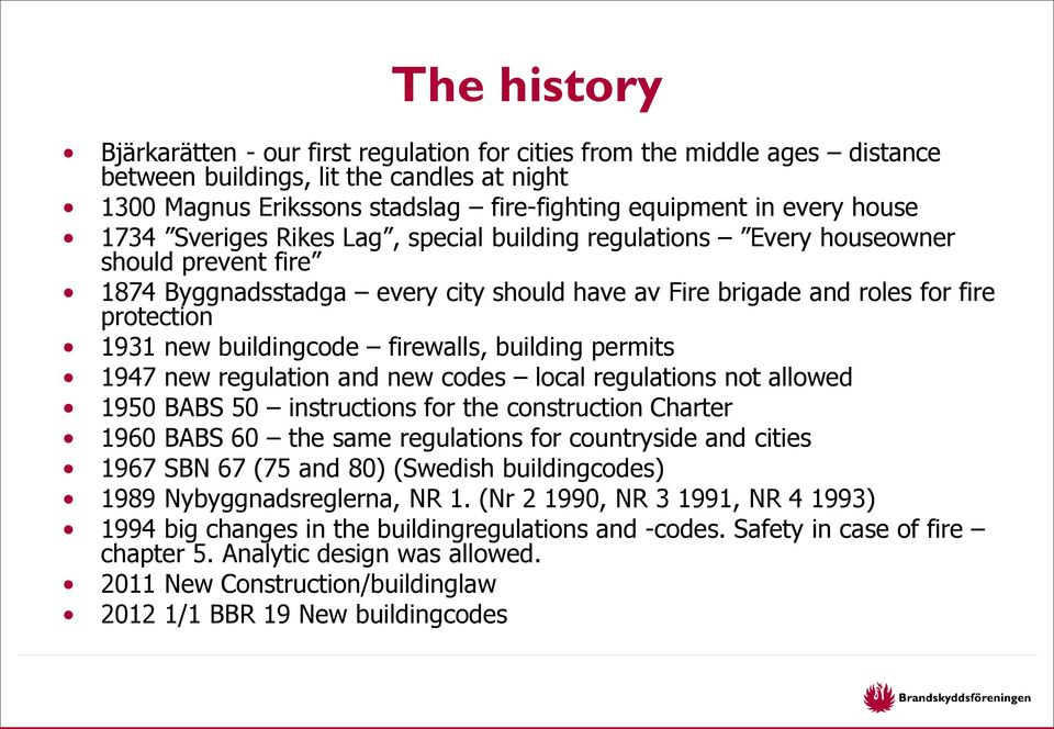 buildingcode firewalls, building permits 1947 new regulation and new codes local regulations not allowed 1950 BABS 50 instructions for the construction Charter 1960 BABS 60 the same regulations for