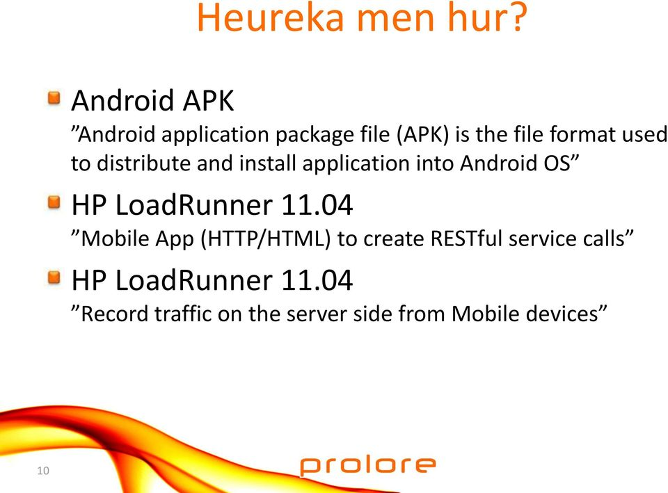 to distribute and install application into Android OS HP LoadRunner 11.