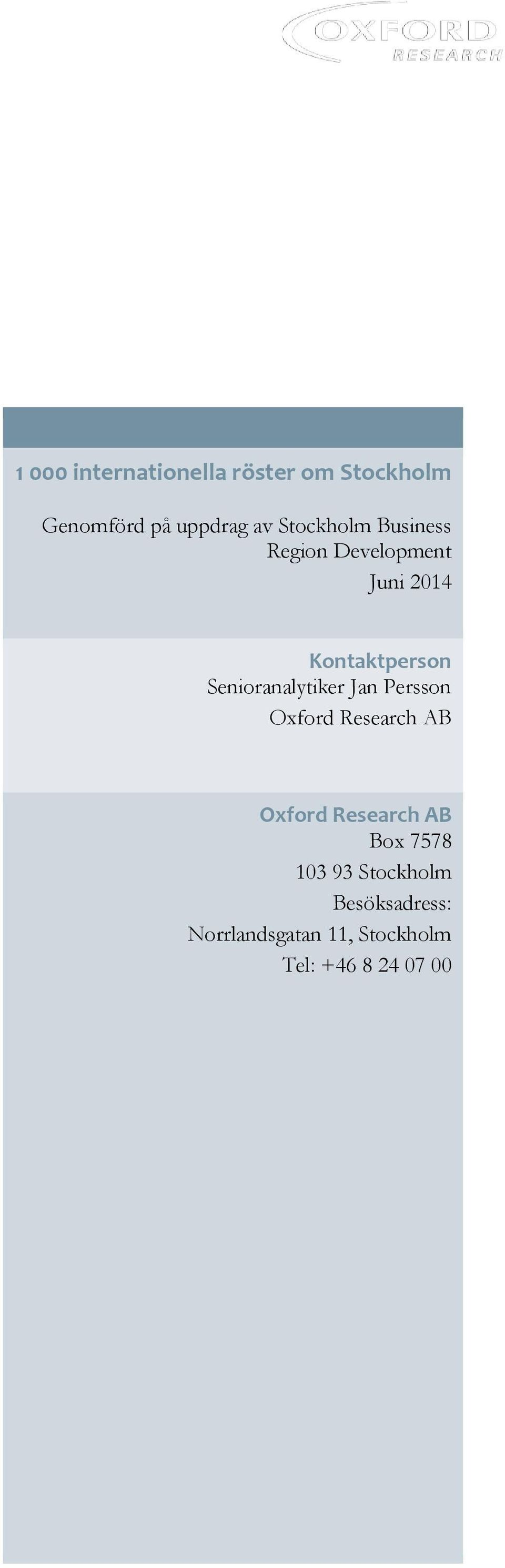 Senioranalytiker Jan Persson Oxford Research AB Oxford Research AB Box
