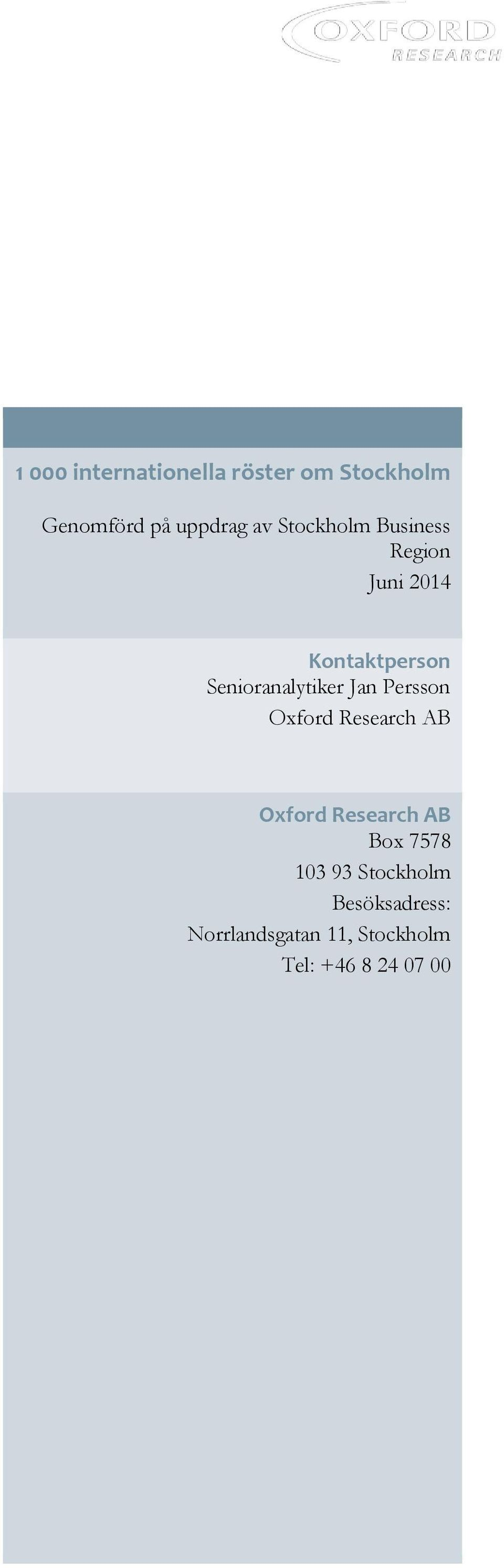 Jan Persson Oxford Research AB Oxford Research AB Box 7578 103 93