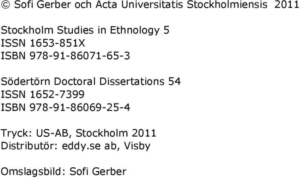 Doctoral Dissertations 54 ISSN 1652-7399 ISBN 978-91-86069-25-4 Tryck: