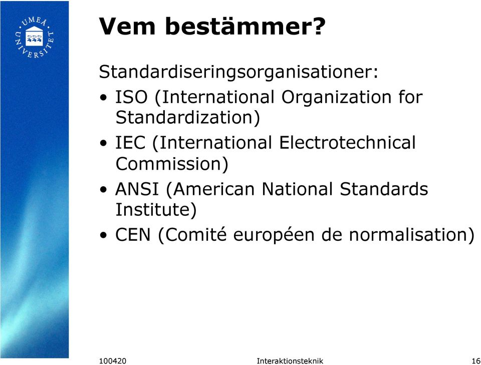for Standardization) IEC (International Electrotechnical