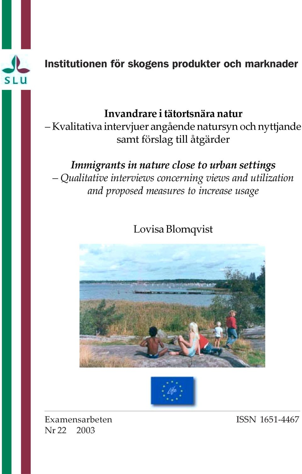 Immigrants in nature close to urban settings Qualitative interviews concerning views and