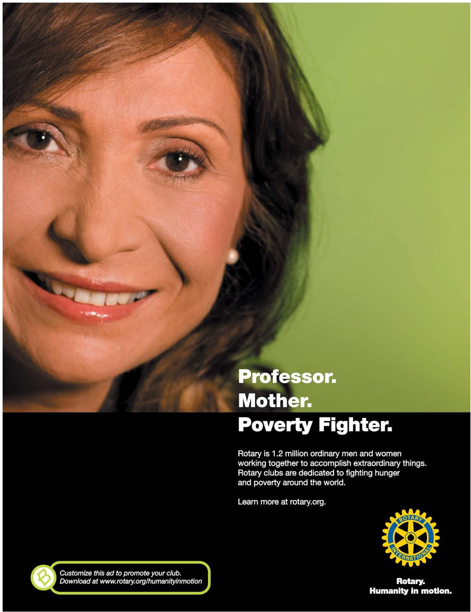 Rotary clubs are dedicated to fighting hunger and poverty around the world.