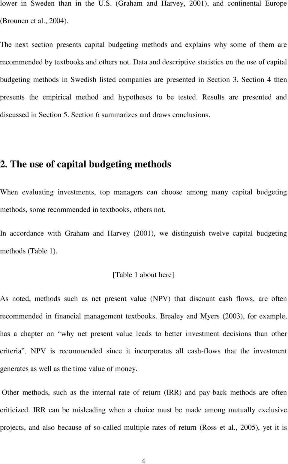 Data and descriptive statistics on the use of capital budgeting methods in Swedish listed companies are presented in Section 3.