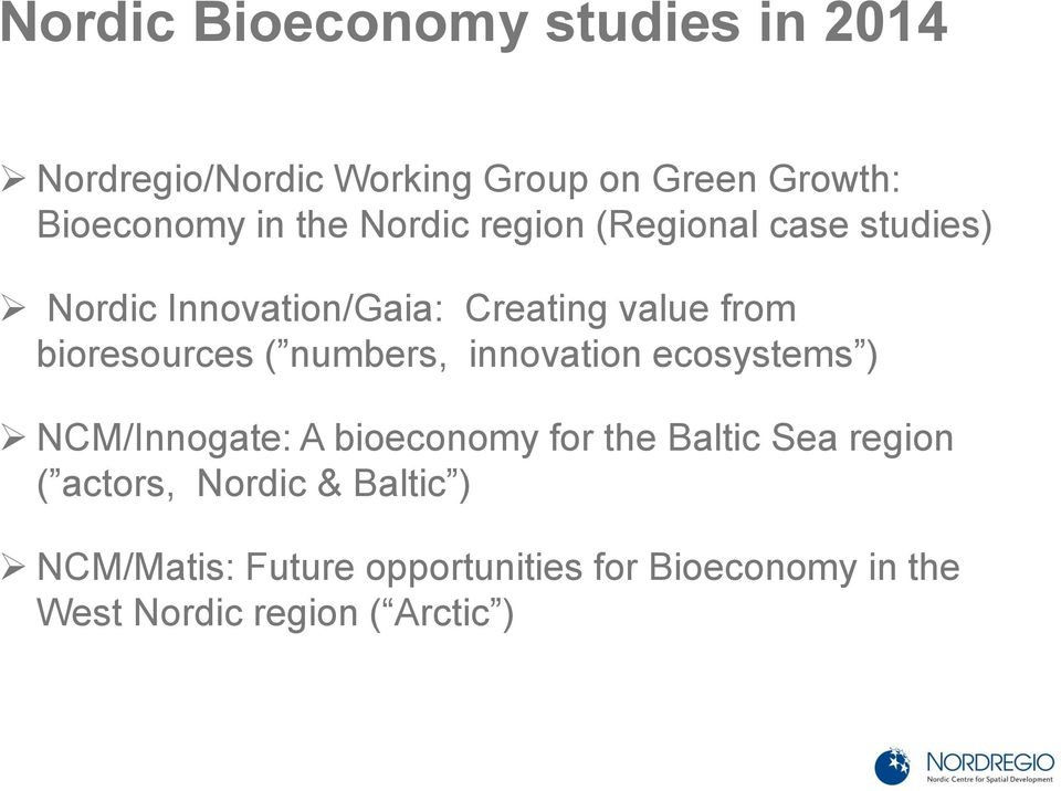 ( numbers, innovation ecosystems ) NCM/Innogate: A bioeconomy for the Baltic Sea region ( actors,
