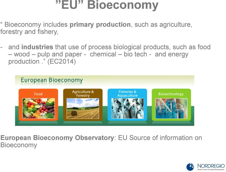 products, such as food wood pulp and paper - chemical bio tech - and energy