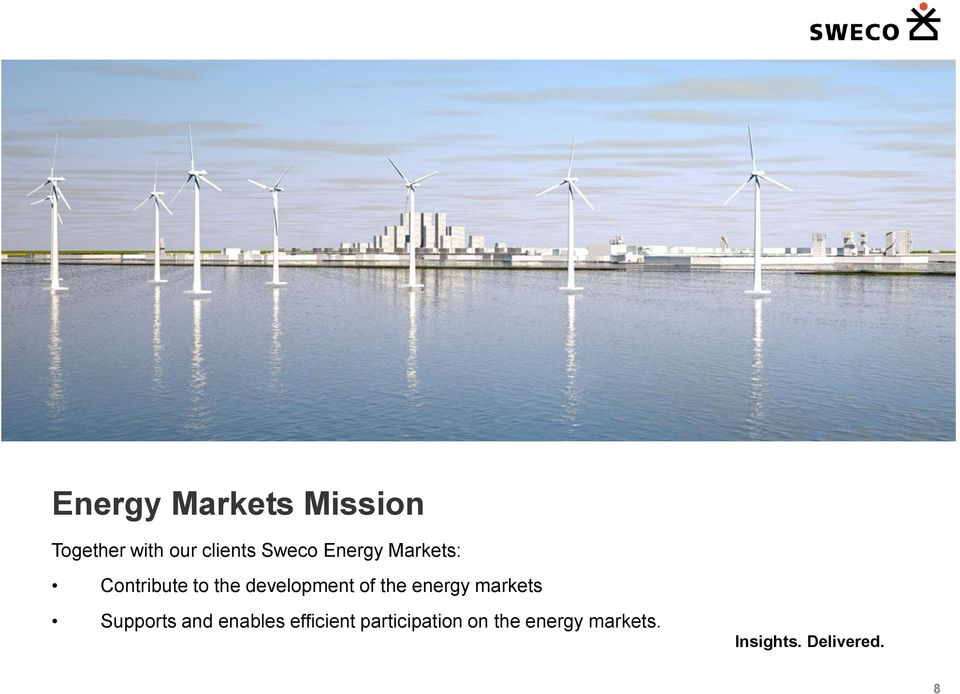 development of the energy markets Supports and enables