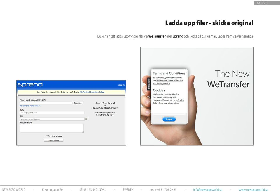 filer via WeTransfer eller Sprend och