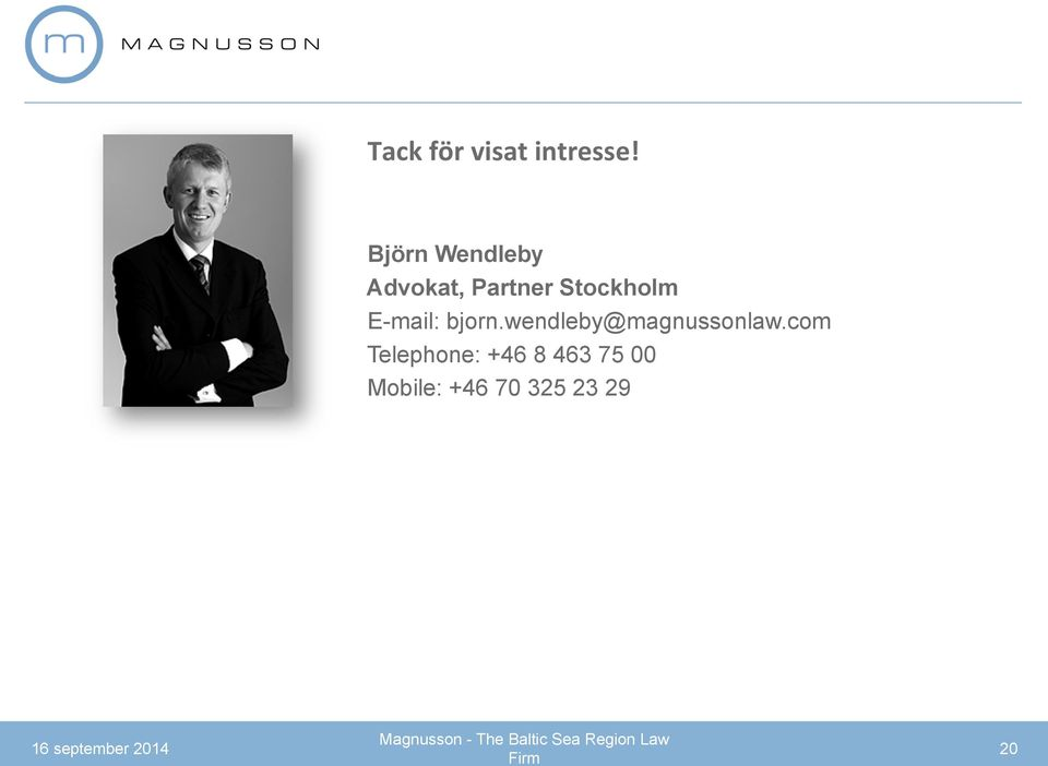 E-mail: bjorn.wendleby@magnussonlaw.