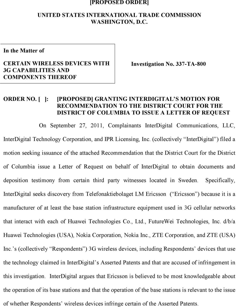 [ ]: [PROPOSED] GRANTING INTERDIGITAL S MOTION FOR RECOMMENDATION TO THE DISTRICT COURT FOR THE DISTRICT OF COLUMBIA TO ISSUE A LETTER OF REQUEST On September 27, 2011, Complainants InterDigital
