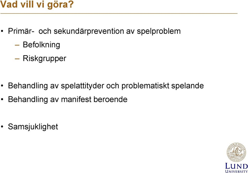 Befolkning Riskgrupper Behandling av