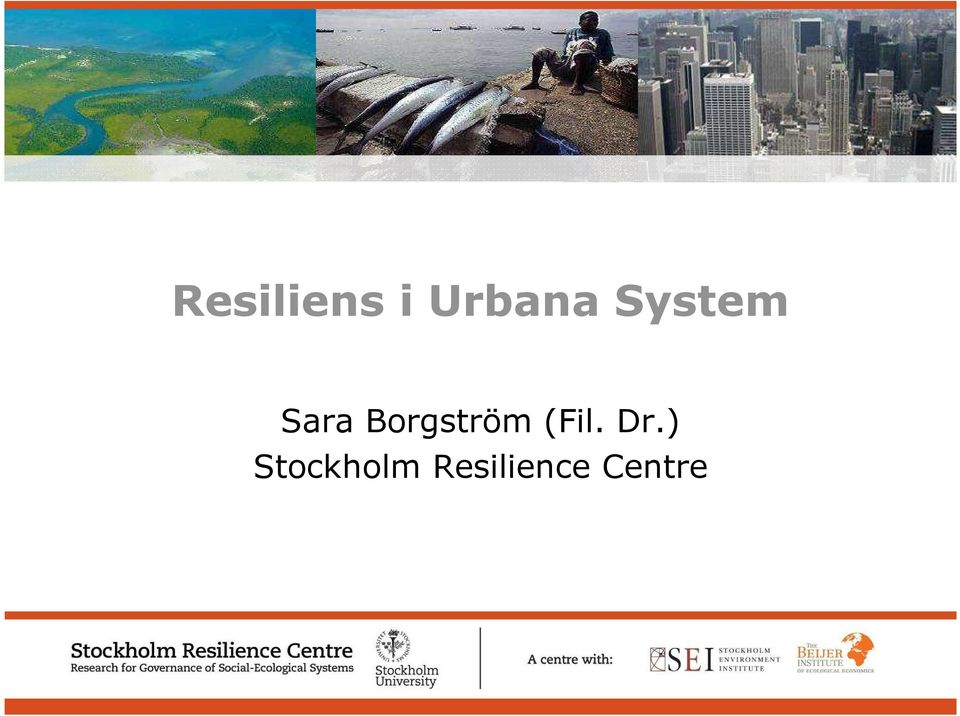 Social-Ecological Systems Resiliens i